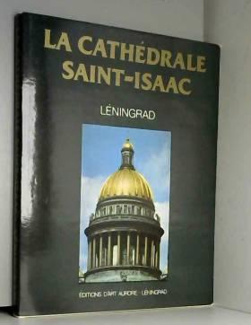 La cathédrale Saint Isaac de Leningrad.
