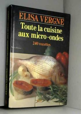Vergne-E - Toute la cuisine aux micro-ondes