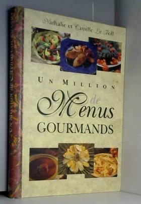 Le Foll Nathalie et Camille - Un million de menus gourmands