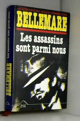 CUNY M-T. ET ANTOINE JACQUES. BELLEMARE PIERRE - Les assassins sont parmi nous.