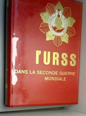 L'URSS DANS LA SECONDE GUERRE MONDIALE Tome 3 : L'ARMEE ROUGE CONTRE-ATTAQUE 1943