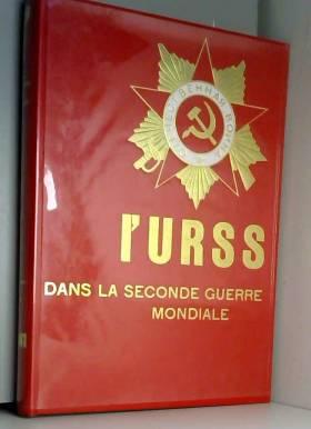 COLLECTIF - L'URSS DANS LA SECOND GUERRE MONDIALE.TOME 1.LA GUERRE ECLAIR A L'EST.