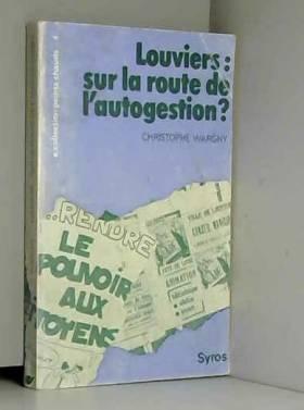 Christophe Wargny - Louviers, sur la route de l'autogestion ? (Collection Points chauds)
