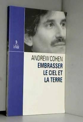 Andrew Cohen - Embrasser le ciel et la terre