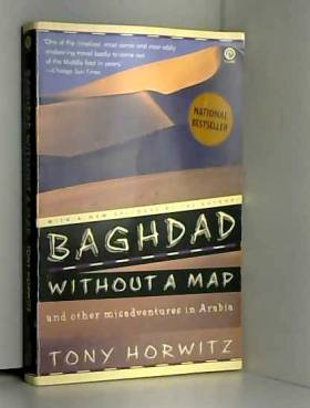 Tony Horwitz - Baghdad without a Map and Other Misadventures in Arabia