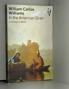 William Carlos Williams - In the American grain (Peregrine books)