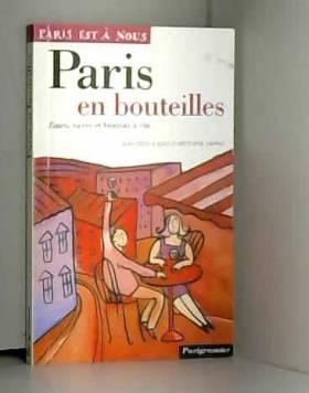 Paris en bouteilles :...