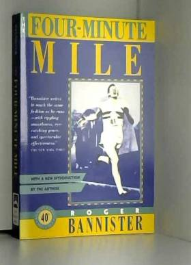 Sir Roger Bannister et Frederick C Klein - The Four-Minute Mile
