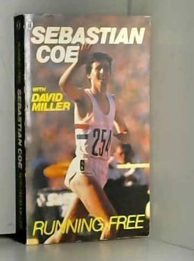 Seb Coe et David Miller - Running Free