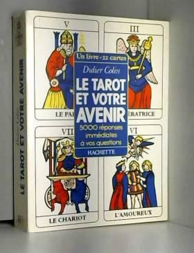 Le Tarot et votre avenir :...