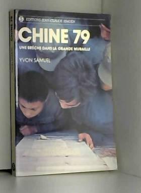 Yvon Samuel - Chine 79 Une brêche dans la Grande Muraille
