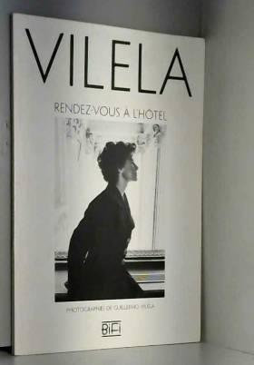 Guillermo Vilela - Rendez-Vous à l'hôtel : Photographies de Guillermo Vilela