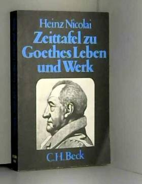 Heinz (Verfasser) Nicolai - Heinz Nicolai Zeittafelzu Goethes Leben Und Werk