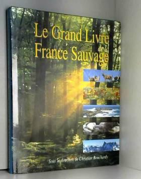 Collectif - Le grand livre de la France sauvage