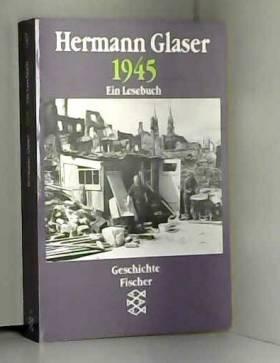 hermann-glaser - 1945: Ein Lesebuch (German Edition)