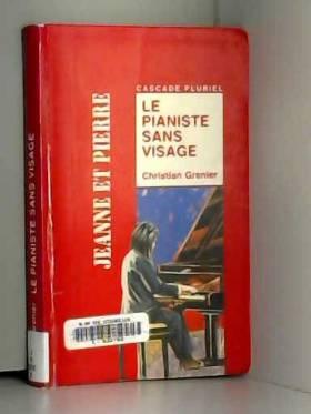 Christian Grenier - Le pianiste sans visage