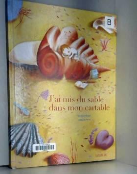 Christine Beigel et Clotilde Perrin - J'ai mis du sable dans mon cartable
