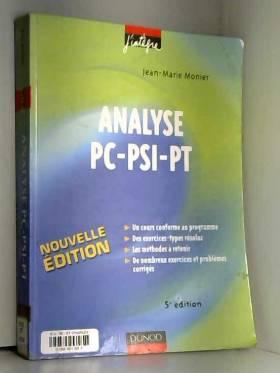 Jean-Marie Monier - Analyse PC-PSI-PT : Cours, méthodes et exercices corrigés