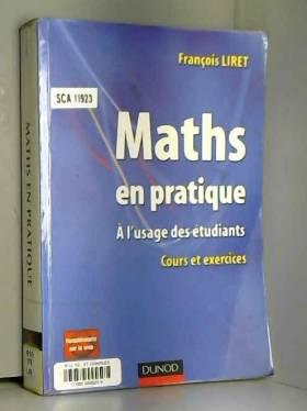 François Liret - Maths en pratique : A l'usage des étudiants Cours et exercices