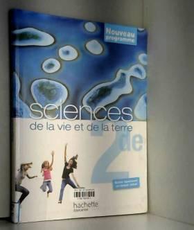 Hervé Desormes, Géraldine Bridon, Maxime... - Sciences de la vie et de la terre 2de - Livre de l'élève Grand format - Edition 2010
