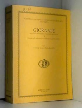 Lucia Rossetti Antonio Gamba - Giornale della Gloriosissima Accademia Ricovrata A. Verbali delle adunanze accademiche dal 1599...