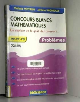 Mélissa Motron et Jérôme Wigniolle - Concours blancs - Mathématiques - MP-PC-PSI