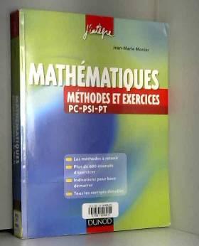 Jean-Marie Monier - Mathématiques - Méthodes et Exercices PC-PSI-PT