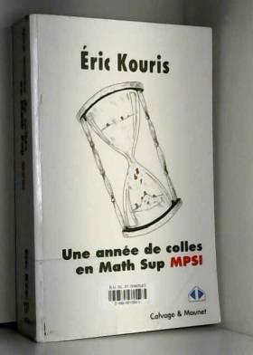 Eric Kouris - Une année de colles en Math Sup MPSI