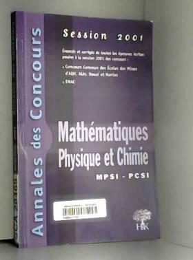 Collectif et Yannick Alméras - Mathématiques, physique et chimie MPSI/PCSI. Session 2001