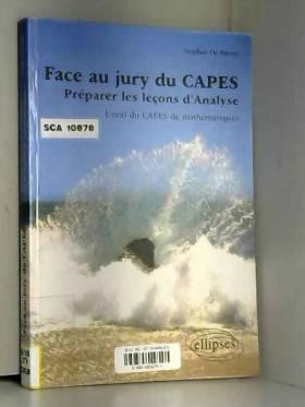 Stephan De Bièvre - Face au jury du CAPES : Préparer les leçons d'Analyse, L'oral du CAPES de mathématiques
