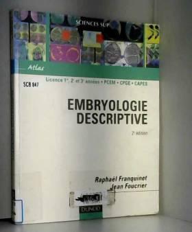 Jean Foucrier et Raphaël Franquinet - Atlas d'embryologie descriptive
