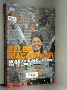 Ellen MacArthur et Olivier Péretié - Seule autour du monde en 71 jours