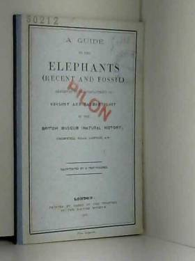 No author. - A GUIDE TO THE ELEPHANTS (RECENT & FOSSIL) EXHIBITED IN THE DEPARTMENT OF GEOLOGY & PALAEONTOLOGY...