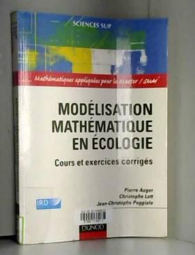 Jean-Christophe Poggiale, Christophe Lett et... - Modélisation mathématique en écologie : Cours et exercices corrigés