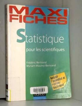 Frédéric Bertrand et Myriam Maumy-Bertrand - Maxi fiches de Statistique pour les scientifiques: En 80 fiches