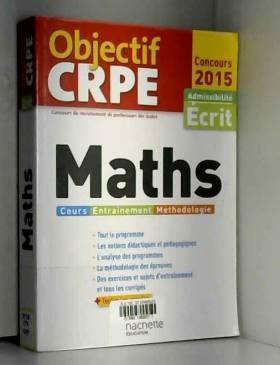 Alain Descaves - Objectif CRPE : Epreuves d'admissibilité Maths