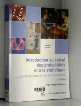 Jean-François Delmas - Introduction aux probabilités et à la statistique : Exercices, problèmes et corrections