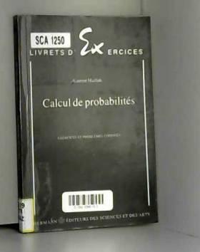 Laurent Mazliak - Calcul de probabilités : Exercices et problèmes corrigés