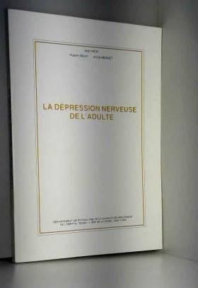 Jean Nick, Hubert Remy, Annie Moinet et... - La Dépression nerveuse de l'adulte