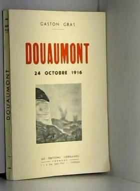 GASTON GRAS - DOUAUMONT. 24 OCTOBRE 1916.