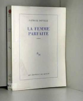 Patrick Deville - La femme parfaite