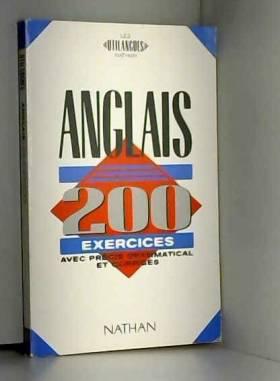 Christian Starck et François Guary - Anglais 200 exercices : Avec précis grammatical et corrigés