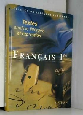 Français, 1re : Textes,...