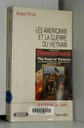 Jacques Portes - Les Américains et la guerre du Vietnam