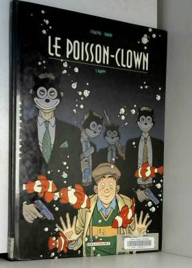 Le Poisson-clown, tome 1 :...