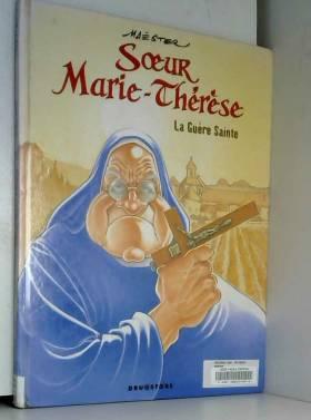 Soeur Marie-Thérèse, Tome 6...