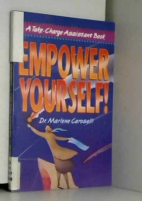 Marlene Caroselli - Empower Yourself!: A Take-Charge Assistant Book