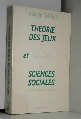 Martin Shubik - Théorie des jeux et sciences sociales