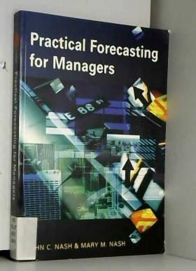 Mary Nash et John Nash - Practical Forecasting for Managers
