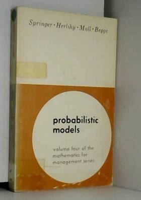 PROBABILISTIC MODELS VOLUME FOUR Mathematics for Management Series